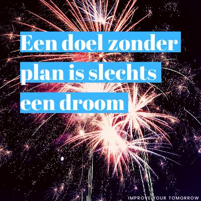 Een doel zonder droom is slechts een plan